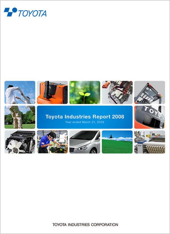 Toyota Industries Report 2008 (For the period ended March 2008)